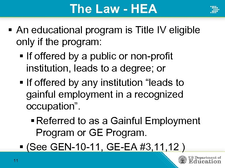 The Law - HEA § An educational program is Title IV eligible only if