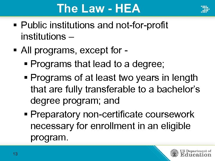 The Law - HEA § Public institutions and not-for-profit institutions – § All programs,