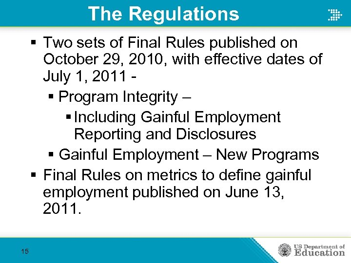 The Regulations § Two sets of Final Rules published on October 29, 2010, with