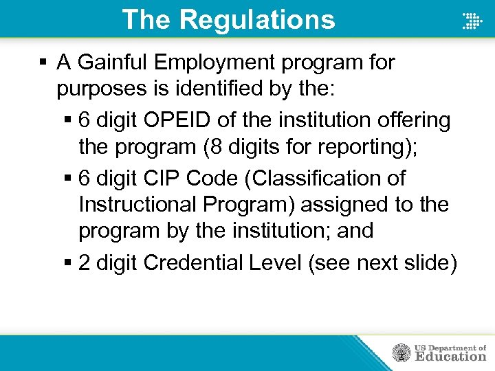 The Regulations § A Gainful Employment program for purposes is identified by the: §