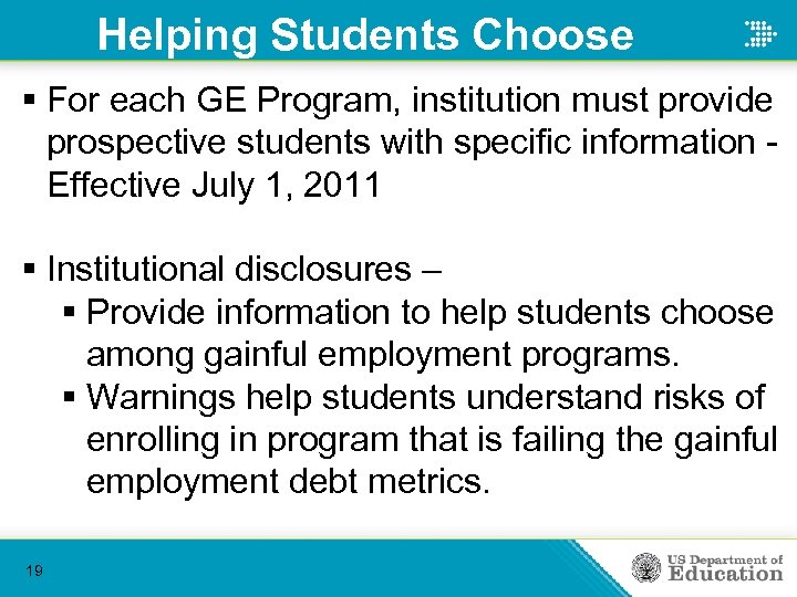 Helping Students Choose § For each GE Program, institution must provide prospective students with