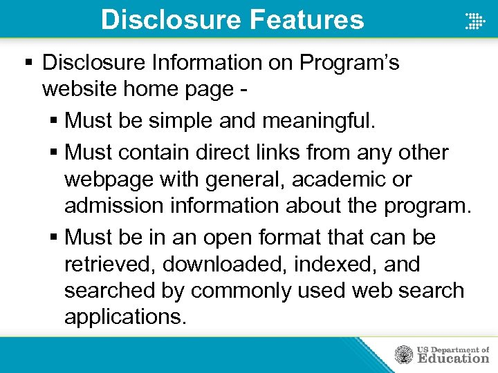 Disclosure Features § Disclosure Information on Program's website home page § Must be simple