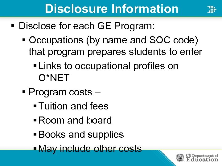 Disclosure Information § Disclose for each GE Program: § Occupations (by name and SOC