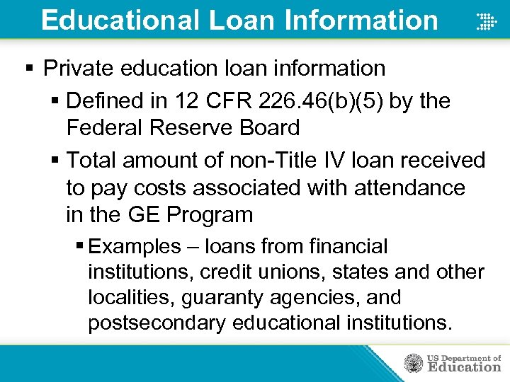 Educational Loan Information § Private education loan information § Defined in 12 CFR 226.