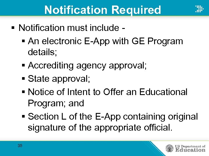 Notification Required § Notification must include § An electronic E-App with GE Program details;