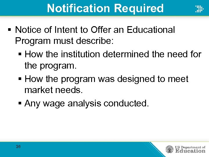 Notification Required § Notice of Intent to Offer an Educational Program must describe: §