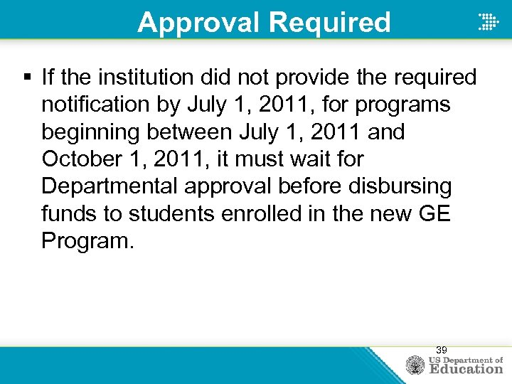 Approval Required § If the institution did not provide the required notification by July