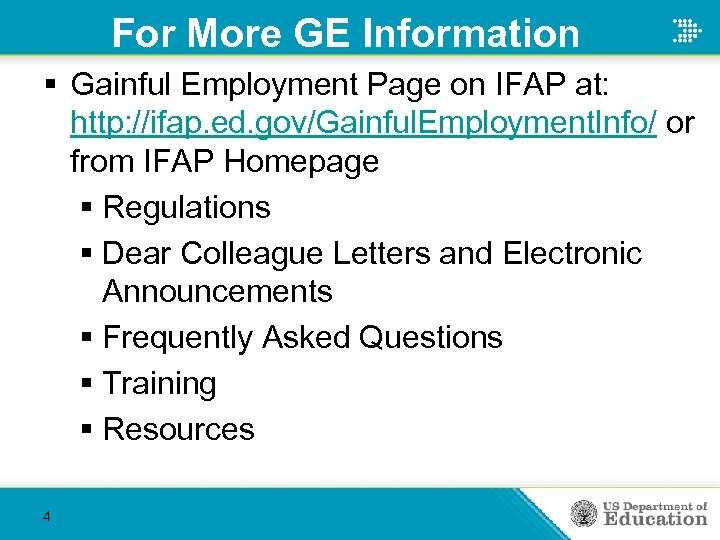 For More GE Information § Gainful Employment Page on IFAP at: http: //ifap. ed.