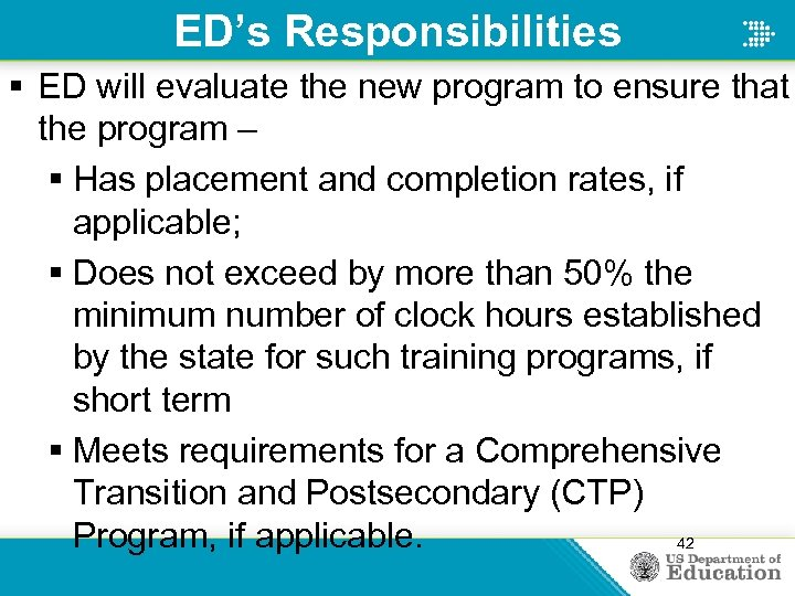 ED's Responsibilities § ED will evaluate the new program to ensure that the program