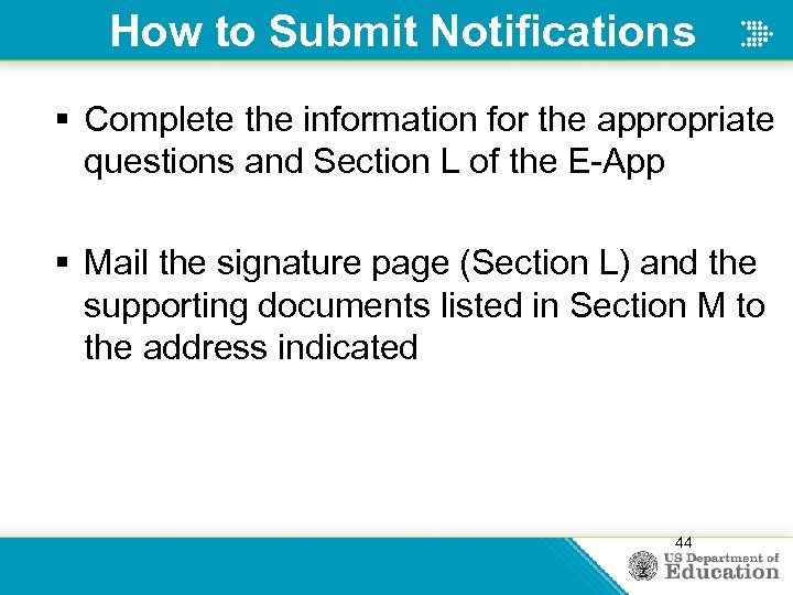 How to Submit Notifications § Complete the information for the appropriate questions and Section