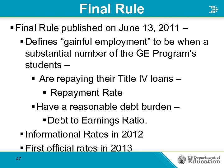 "Final Rule § Final Rule published on June 13, 2011 – § Defines ""gainful"