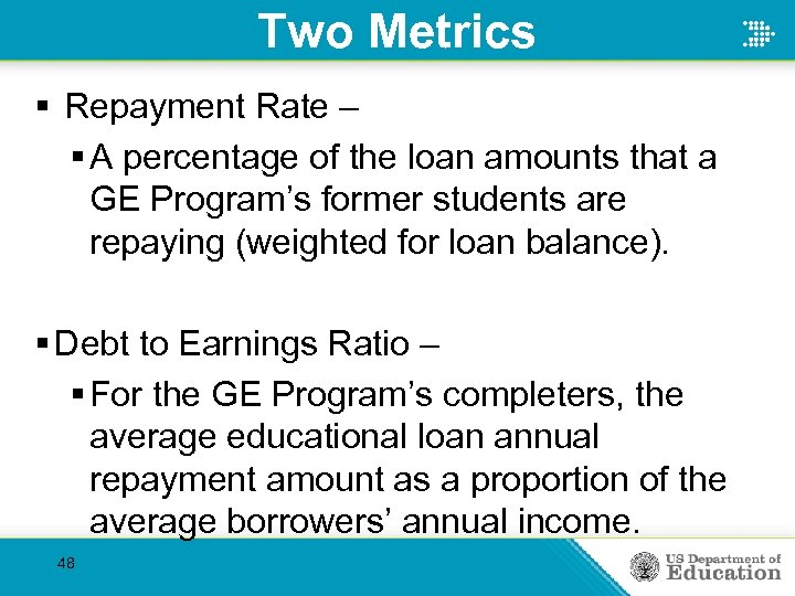 Two Metrics § Repayment Rate – § A percentage of the loan amounts that