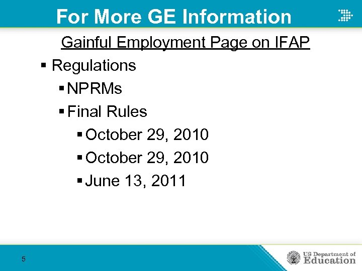 For More GE Information Gainful Employment Page on IFAP § Regulations § NPRMs §