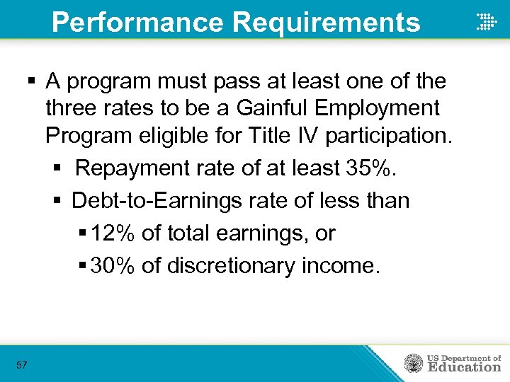 Performance Requirements § A program must pass at least one of the three rates