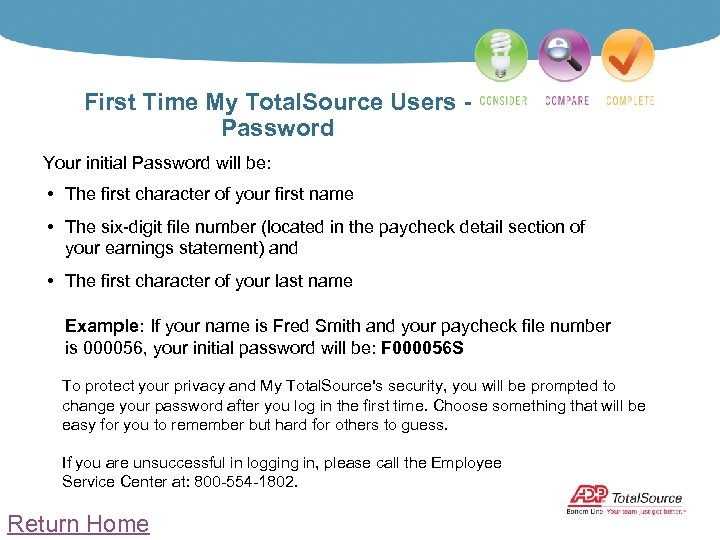 First Time My Total. Source Users Password Your initial Password will be: • The