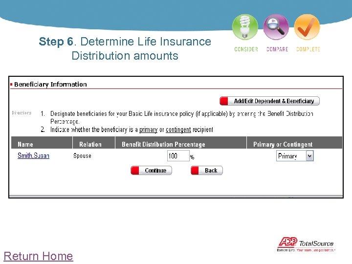 Step 6. Determine Life Insurance Distribution amounts Return Home