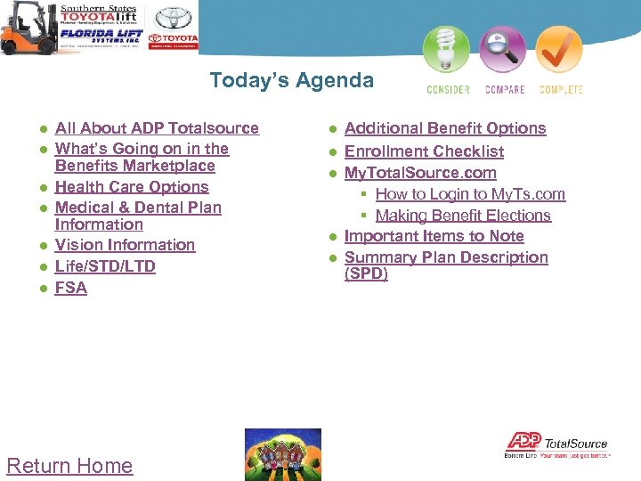 Today's Agenda ● All About ADP Totalsource ● What's Going on in the Benefits