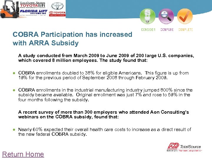 COBRA Participation has increased with ARRA Subsidy A study conducted from March 2009 to