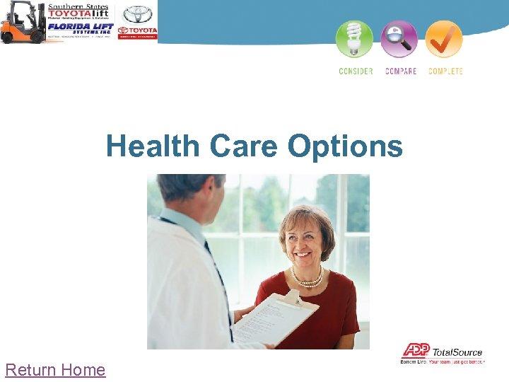 Health Care Options Return Home