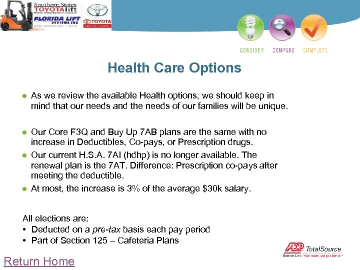 Health Care Options ● As we review the available Health options, we should keep