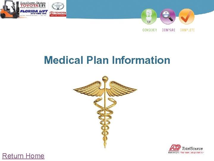 Medical Plan Information Return Home