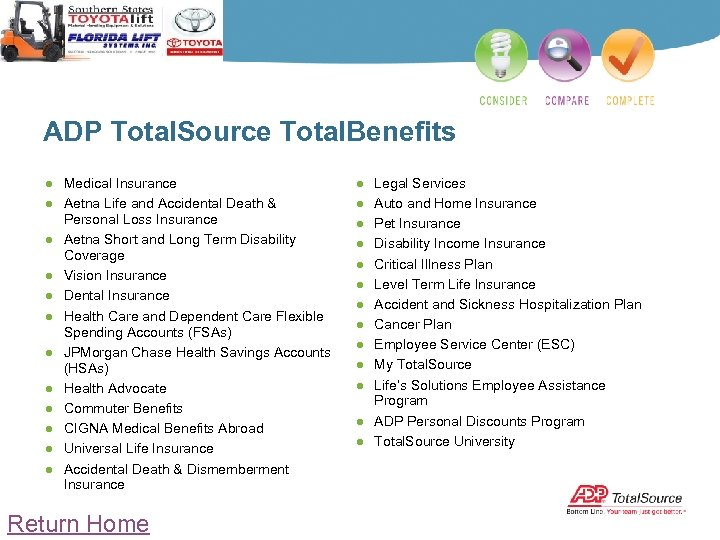 ADP Total. Source Total. Benefits ● Medical Insurance ● Aetna Life and Accidental Death