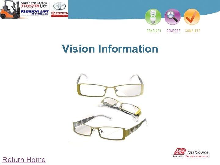 Vision Information Return Home