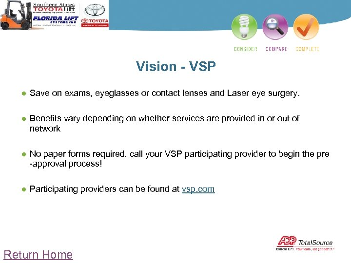Vision - VSP ● Save on exams, eyeglasses or contact lenses and Laser eye
