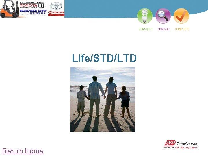 Life/STD/LTD Return Home