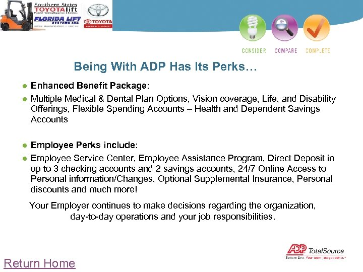 Being With ADP Has Its Perks… ● Enhanced Benefit Package: ● Multiple Medical &