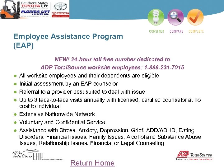 Employee Assistance Program (EAP) ● ● ● ● NEW! 24 -hour toll free number