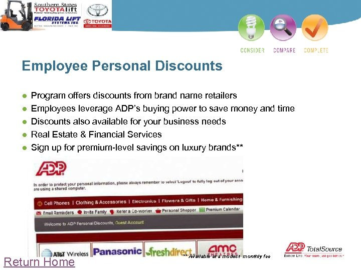 Employee Personal Discounts ● ● ● Program offers discounts from brand name retailers Employees