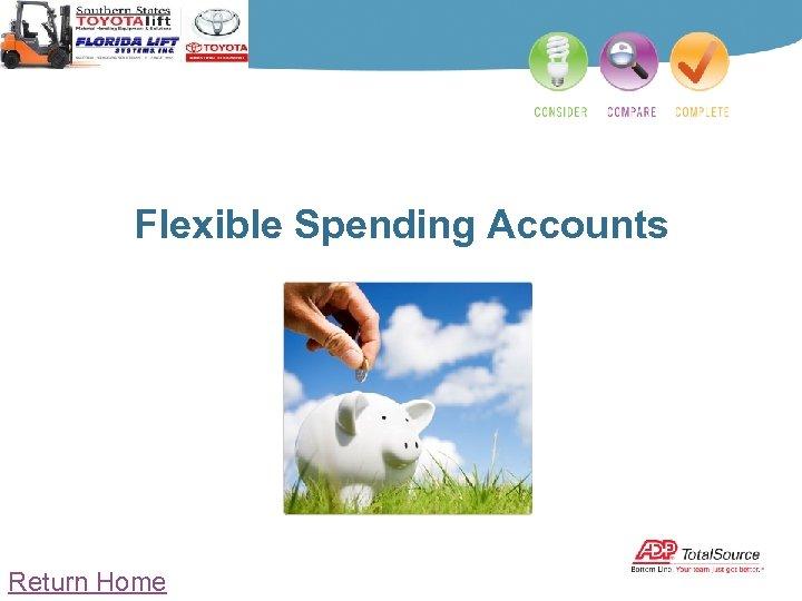 Flexible Spending Accounts Return Home