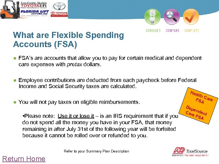 What are Flexible Spending Accounts (FSA) ● FSA's are accounts that allow you to