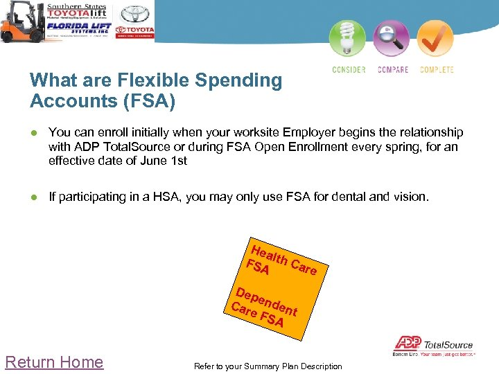 What are Flexible Spending Accounts (FSA) ● You can enroll initially when your worksite