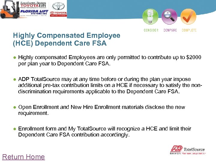 Highly Compensated Employee (HCE) Dependent Care FSA ● Highly compensated Employees are only permitted