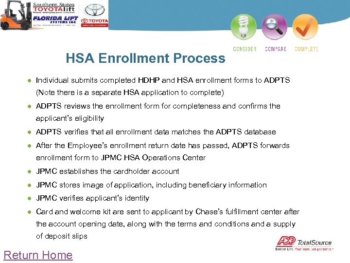 HSA Enrollment Process ● Individual submits completed HDHP and HSA enrollment forms to ADPTS
