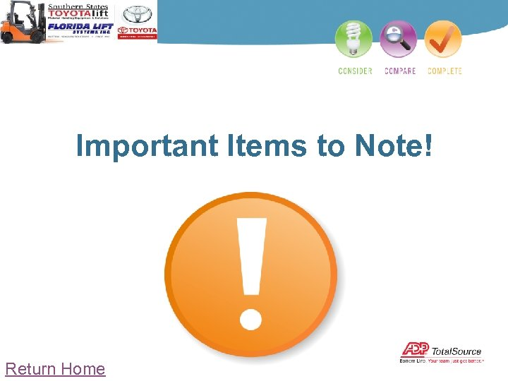 Important Items to Note! Return Home