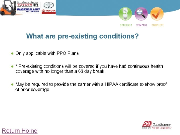 What are pre-existing conditions? ● Only applicable with PPO Plans ● * Pre-existing conditions