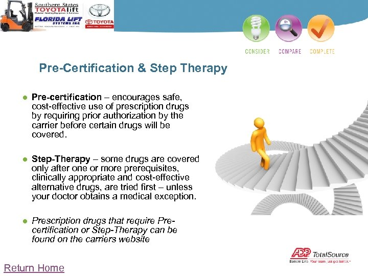 Pre-Certification & Step Therapy ● Pre-certification – encourages safe, cost-effective use of prescription drugs