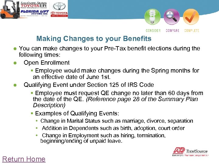Making Changes to your Benefits ● You can make changes to your Pre-Tax benefit