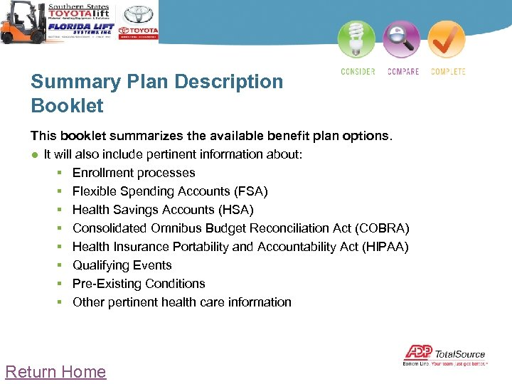 Summary Plan Description Booklet This booklet summarizes the available benefit plan options. ● It