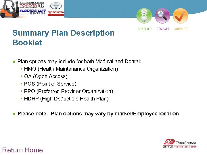 Summary Plan Description Booklet ● Plan options may include for both Medical and Dental: