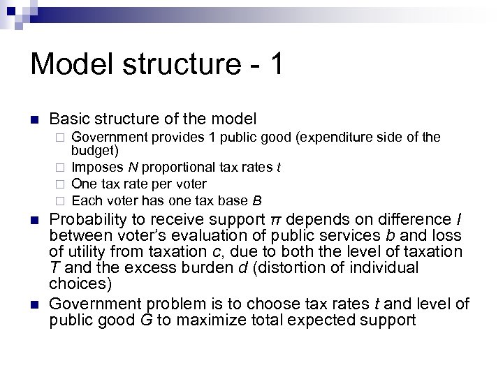 Model structure - 1 n Basic structure of the model Government provides 1 public