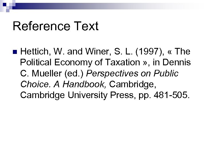 Reference Text n Hettich, W. and Winer, S. L. (1997), « The Political Economy