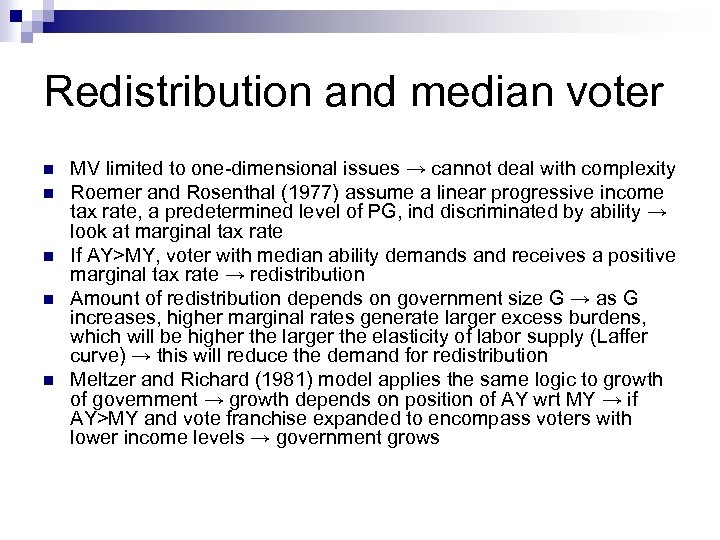 Redistribution and median voter n n n MV limited to one-dimensional issues → cannot