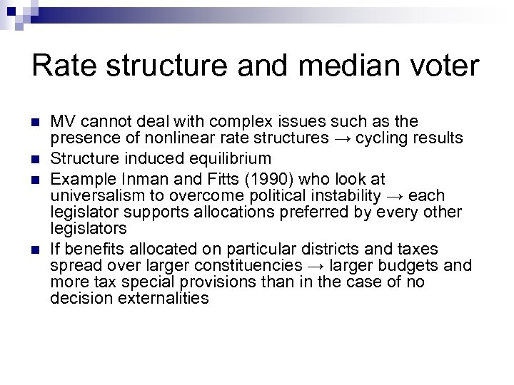 Rate structure and median voter n n MV cannot deal with complex issues such