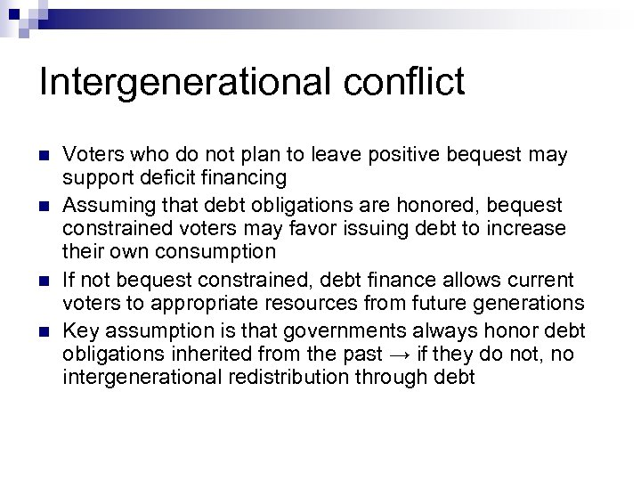Intergenerational conflict n n Voters who do not plan to leave positive bequest may
