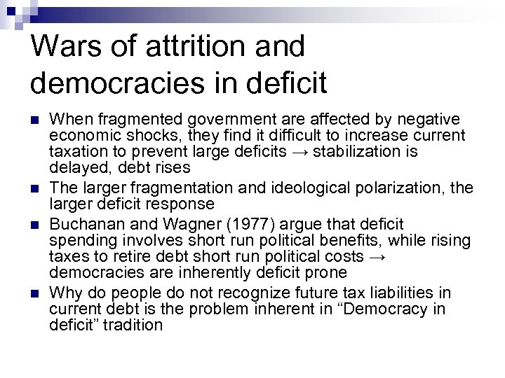 Wars of attrition and democracies in deficit n n When fragmented government are affected