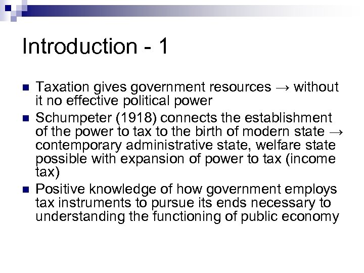 Introduction - 1 n n n Taxation gives government resources → without it no